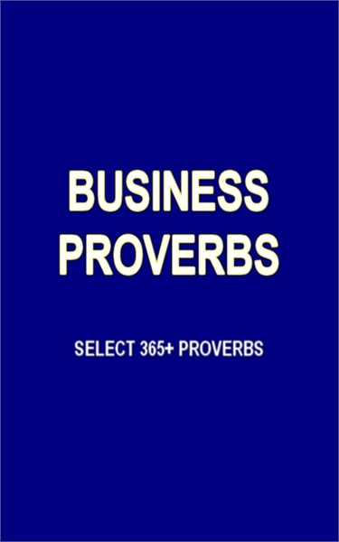 Business Proverbs : 365+ Select Proverbs by Akkus, Mustafa