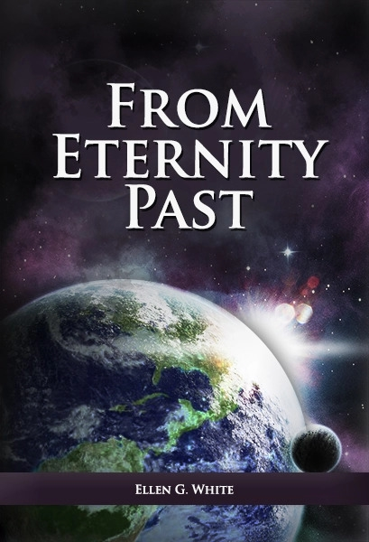 From Eternity Past Volume 1 by White, Ellen , Gould