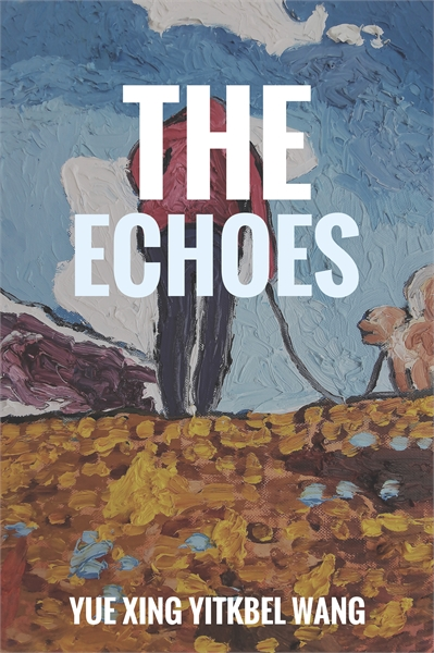 The Echoes by Wang, Yue Xing, Yitkbel