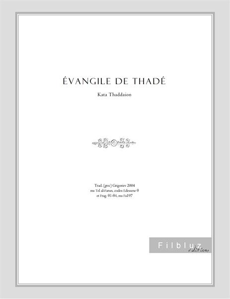 Évangile de Thadé : Kata Thaddaion by apôtre, Thadé