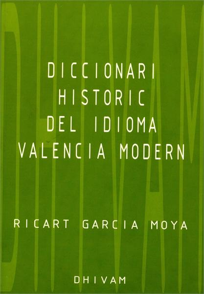 Diccionari Historic del Valencia Modern by García Moya, Ricart