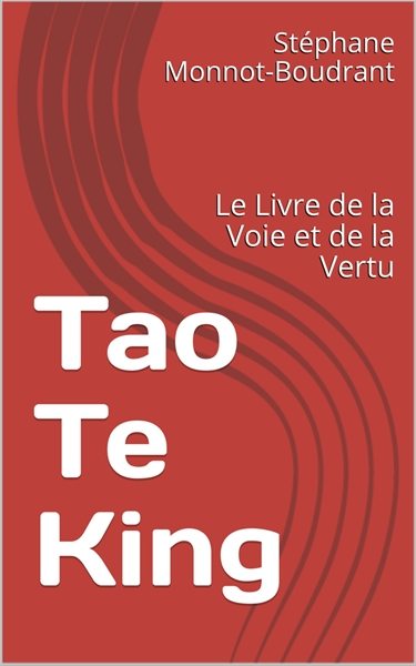 Tao Te King (Dao De Jing) : Le Livre de ... by Monnot-Boudrant, Stephane