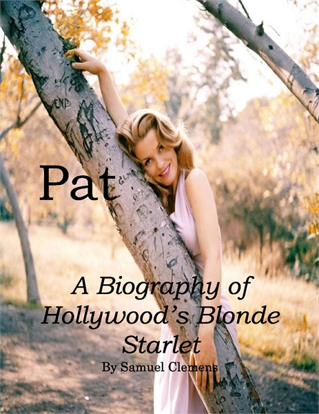 Pat: A Biography of Hollywood's Blonde S... by Clemens, Samuel