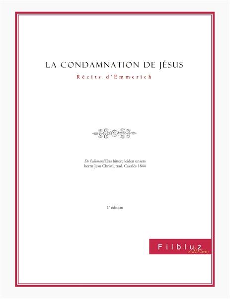 La condamnation de Jésus : récits d'Emme... by Emmerich, Anne Catherine