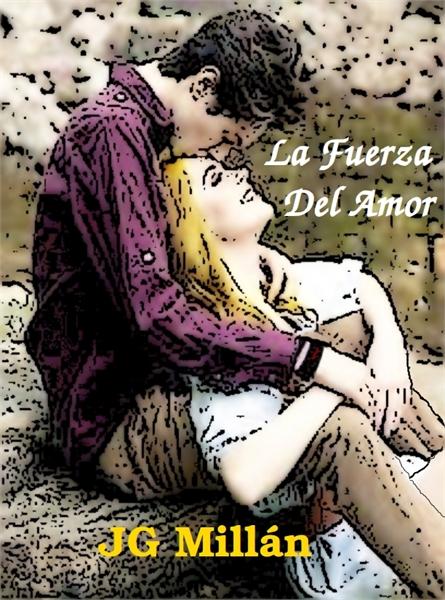 La Fuerza Del Amor by Millan, JG
