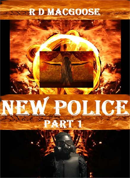 New Police : Part 1 by macGoose, R D