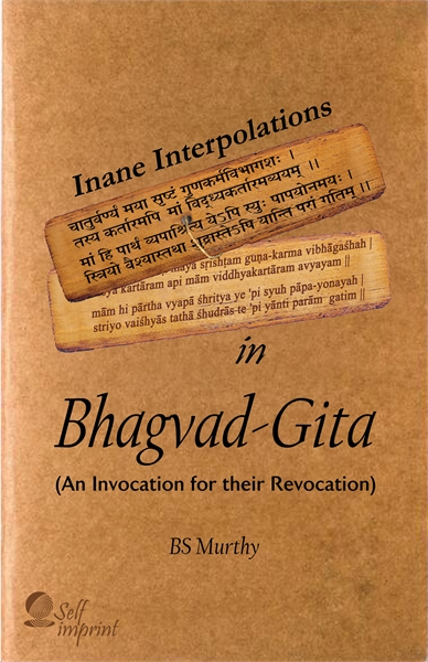 Inane Interpolations In Bhagvad-Gita by Murthy, BS