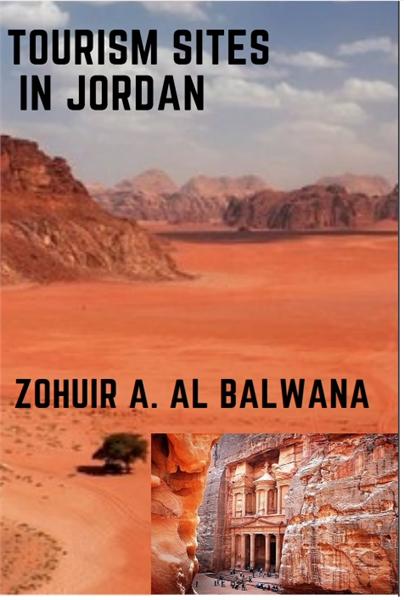 Tourism Sites in Jordan : 52 Important T... Volume 1 by Al.balawna, Zohuir, Abdullah