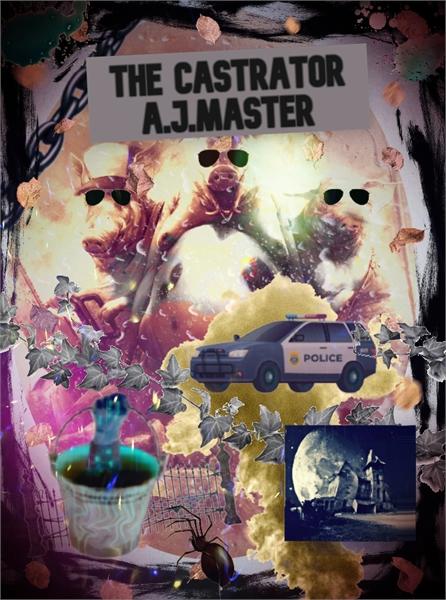 The Castrator : The Felister's Farm Volume 1 of 1 by Marinov, Atanas, Zhivkov