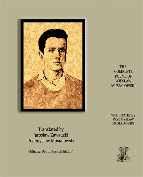 The Complete Poems of Wieslaw Musialowsk... by Musialowski, Wieslaw