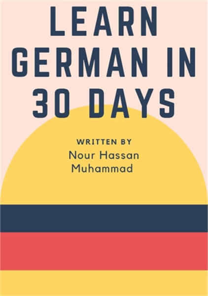 Learn German in 30 Days by Muhammad, Nour, Hassan, Ms.