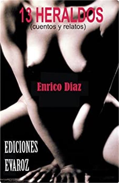 13 Heraldos : Cuentos y relatos by Bernuy, Enrico, Diaz