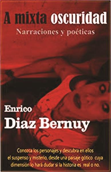 A mixta oscuridad : Narraciones y poétic... by Bernuy, Enrico, Diaz