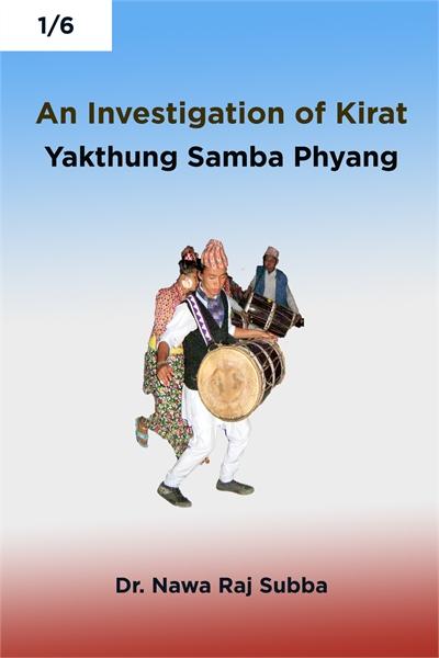 An Investigation of Kirat Yakthung Samba... by Subba, Nawa Raj, Dr.