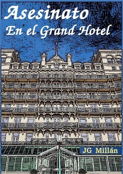 Asesinato en el Grand Hotel by Millan, JG