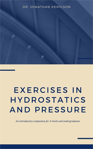 Exercises in Hydrostatics and Pressure by Kenigson, Jonathan, Dr.